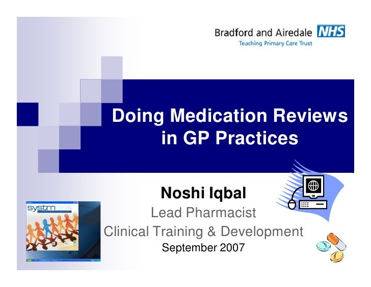 Doing Medication Reviews      in GP Practices        Noshi Iqbal        Lead PharmacistClinical Training & Development    ...