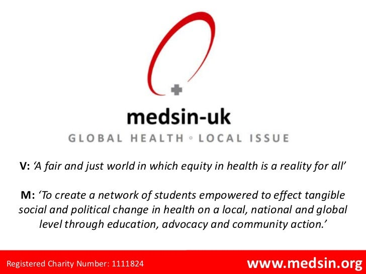 V: 'A fair and just world in which equity in health is a reality for all'   M: 'To create a network of students empowered ...