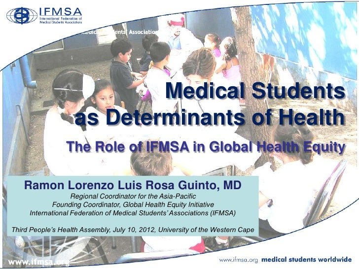 Medical Students                    as Determinants of Health                 The Role of IFMSA in Global Health Equity   ...
