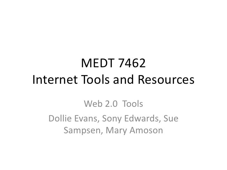 MEDT 7462Internet Tools and Resources<br />Slideshare<br />Dollie Evans, Sony Edwards, Sue Sampsen, Mary Amoson<br />