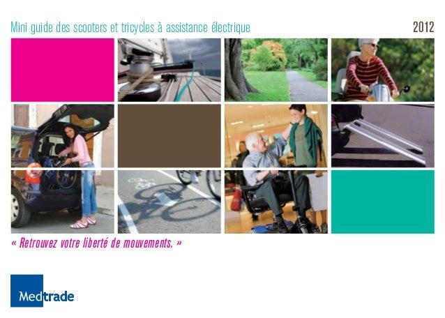 Mini guide des scooters et tricycles à assistance électrique « Retrouvez votre liberté de mouvements. » 2012