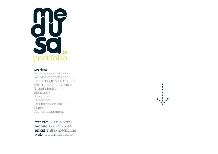 : 00353 86 386 8644 or email ruth@medusa.ie                               services                               Website d...