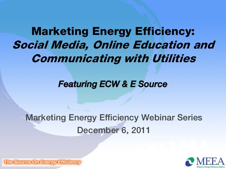 Marketing Energy Efficiency: Social Media, Online Education and Communicating with Utilities