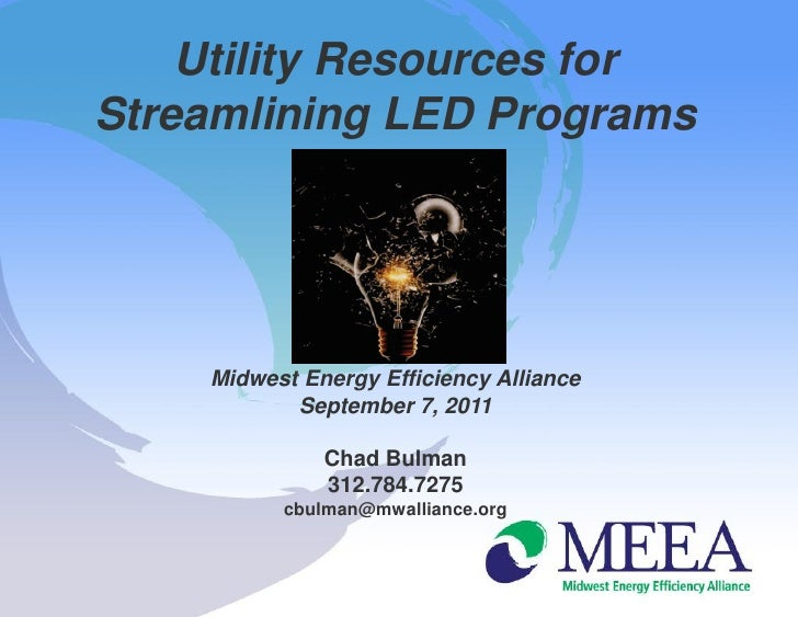 Utility Resources forStreamlining LED Programs    Midwest Energy Efficiency Alliance           September 7, 2011          ...