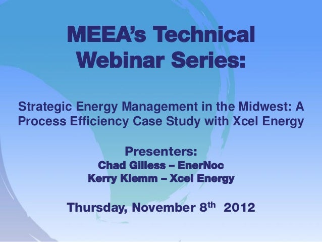 Strategic Energy Management in the Midwest - A Process Efficiency Case Study with Xcel Energy