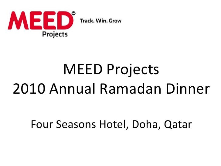 MEED Projects2010 Annual Ramadan DinnerFour Seasons Hotel, Doha, Qatar<br />