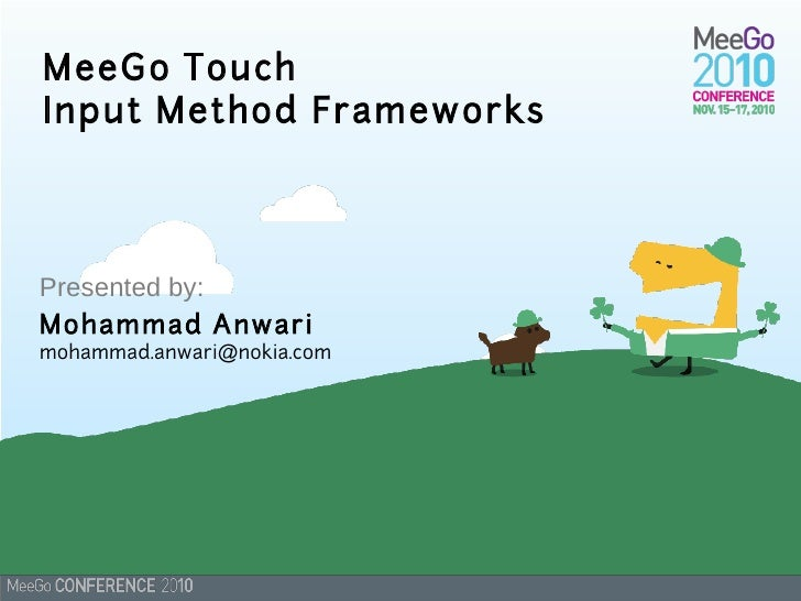 MeeGo TouchInput Method FrameworksPresented by:Mohammad Anwarimohammad.anwari@nokia.com