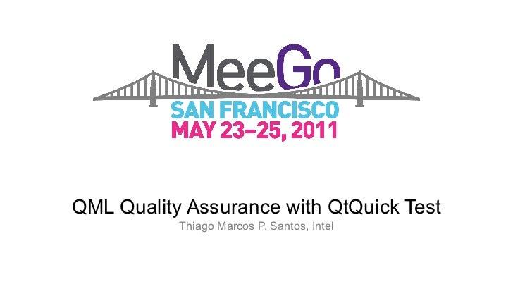 QML Quality Assurance with QtQuick Test Thiago Marcos P. Santos, Intel Title
