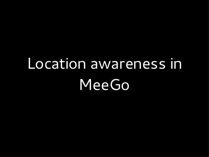 Location awareness in MeeGo