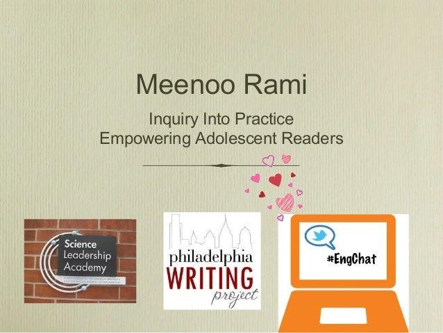 Meenoo Rami     Inquiry Into PracticeEmpowering Adolescent Readers