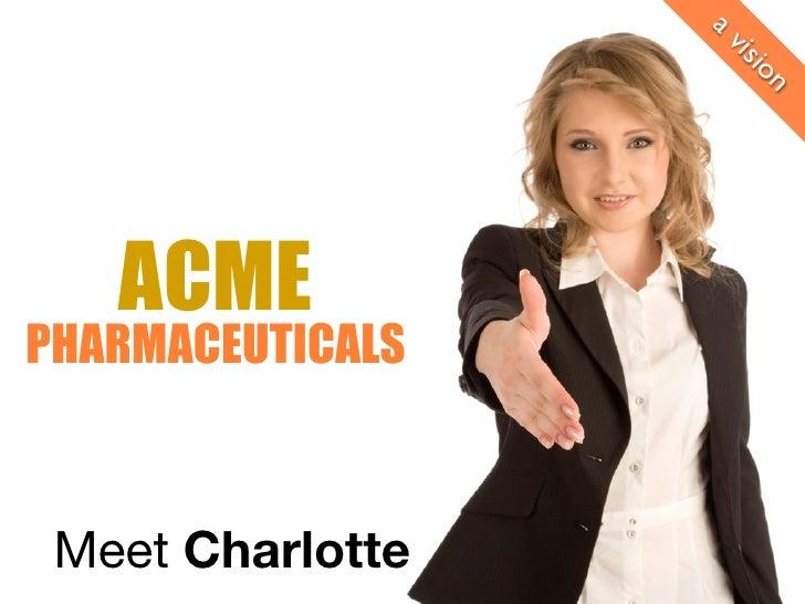 av                   isi                      o n    ACME PHARMACEUTICALS     Meet Charlotte