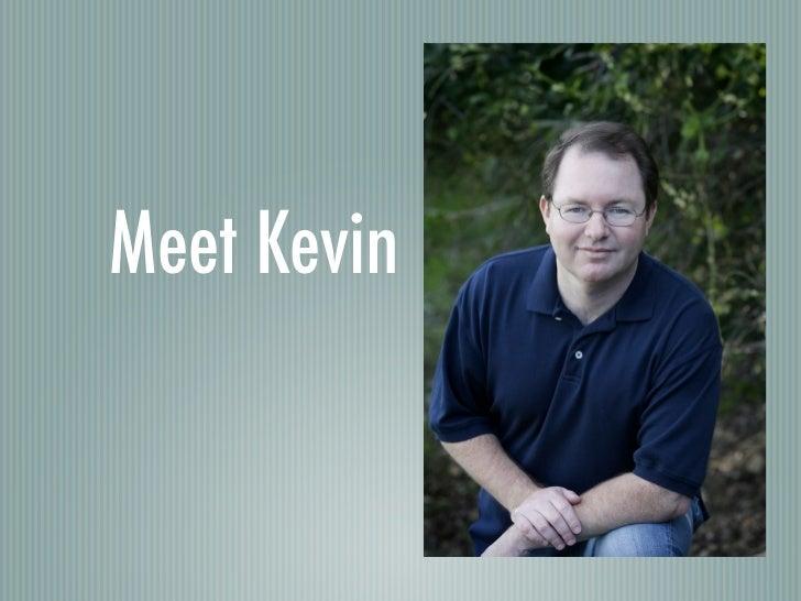 Meet Kevin