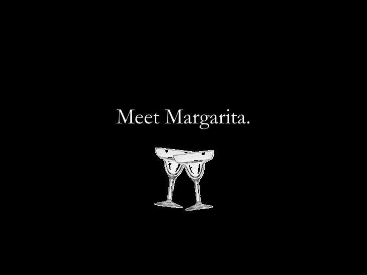 Meet Margarita.