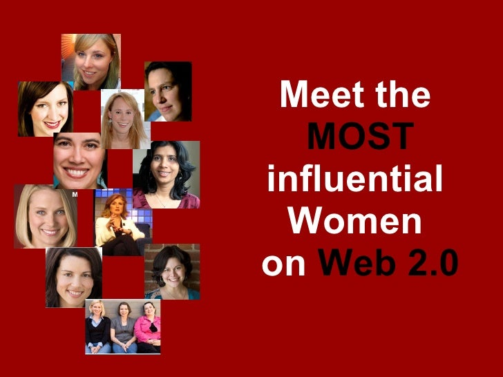 Meet the  MOST influential  Women  on  Web 2.0