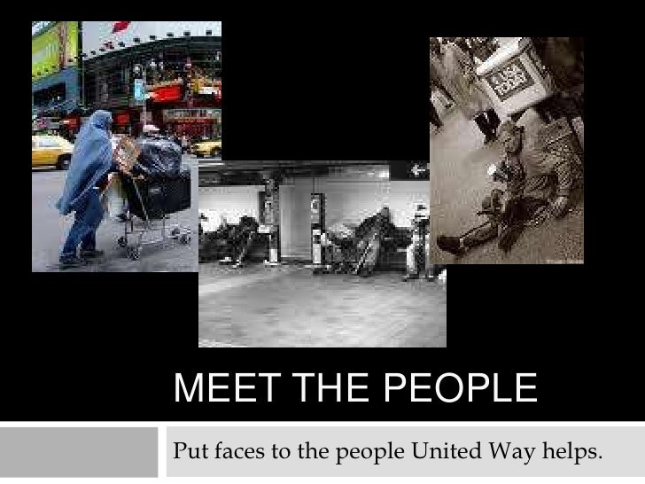 Meet the people<br />Put faces to the people United Way helps.<br />