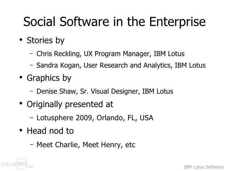 Social Software in the Enterprise <ul><li>Stories by  </li></ul><ul><ul><li>Chris Reckling, UX Program Manager, IBM Lotus ...