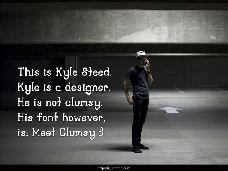 Meet Clumsy