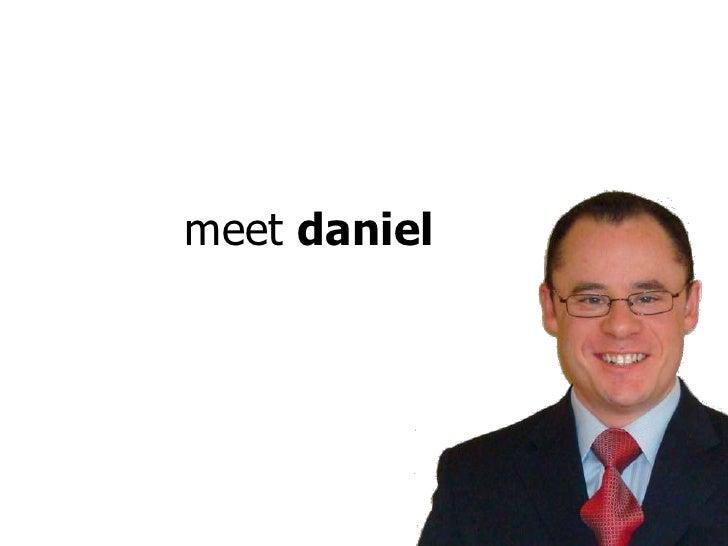 meet daniel<br />
