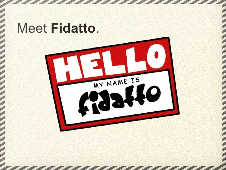Meet Fidatto.