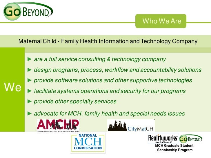 Who We Are Maternal Child - Family Health Information and Technology Company     ► are a full service consulting & technol...