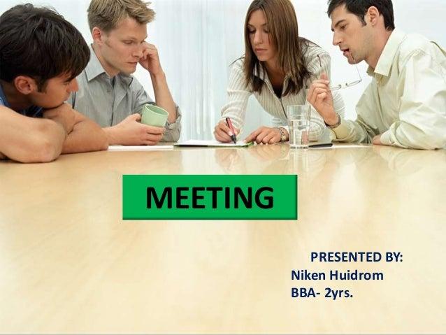 COMPANY MEETING  MEETING PRESENTED BY: Niken Huidrom BBA- 2yrs.
