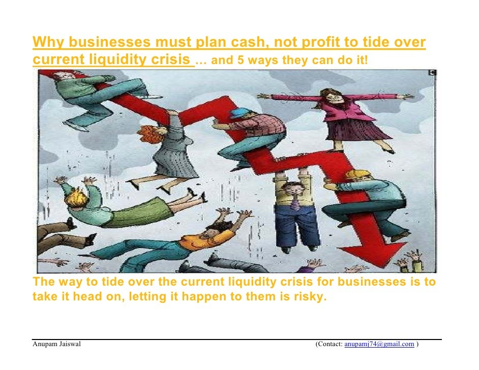 Why businesses must plan cash, not profit to tide over current liquidity crisis … and 5 ways they can do it!     The way t...