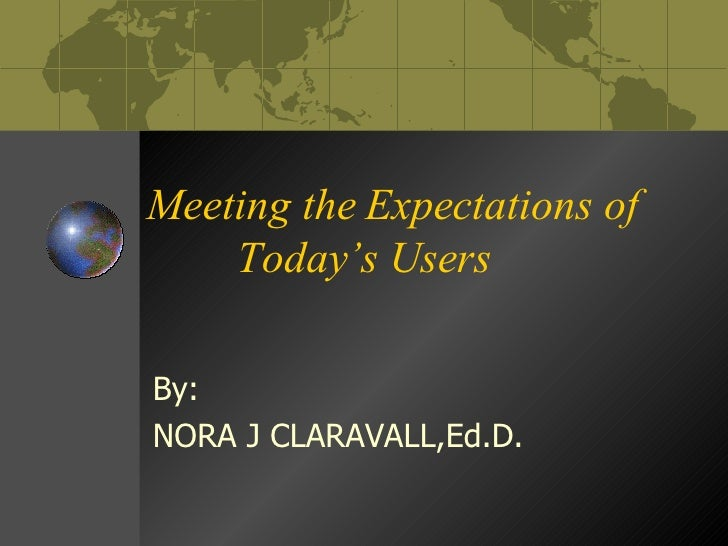 Meeting The Expectations Of Today's Users