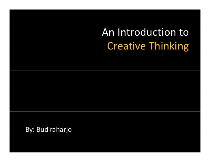 An Introduction to                   A I t d ti t                   Creative Thinking                                   gB...
