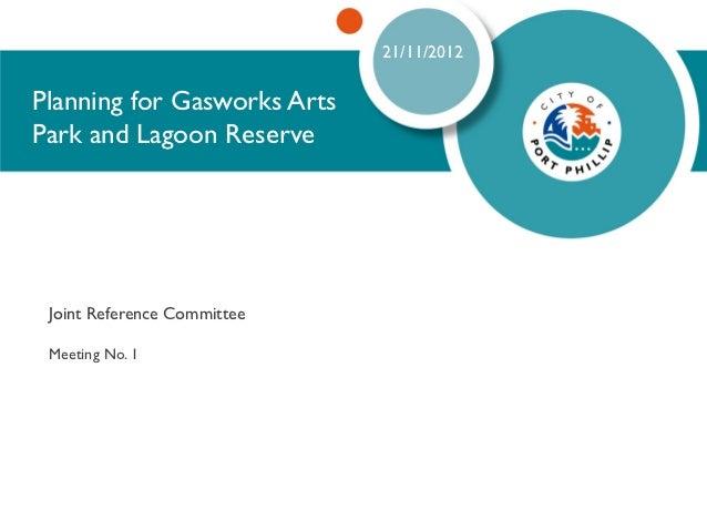 Presentation - Gasworks Park and Lagoon Reserve Ref Meeting