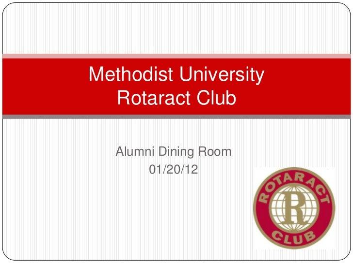 Methodist University  Rotaract Club   Alumni Dining Room        01/20/12
