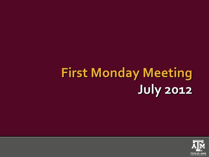 First Monday Meeting            July 2012
