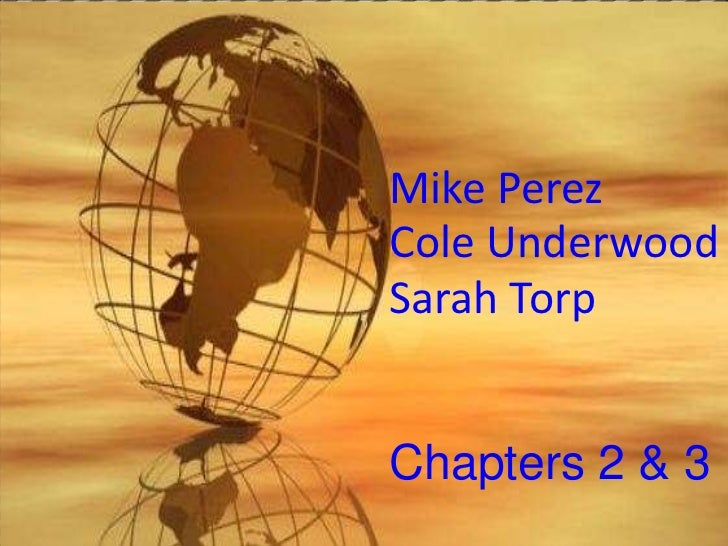 Mike Perez<br />Cole Underwood Sarah Torp <br />Chapters 2 & 3<br />