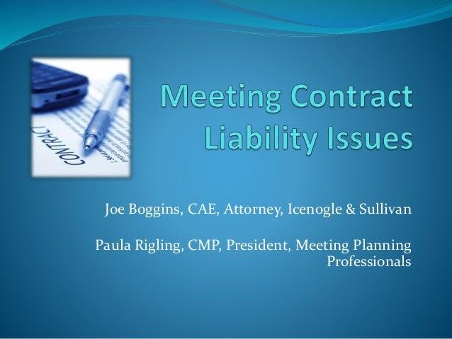 Joe Boggins, CAE, Attorney, Icenogle & Sullivan Paula Rigling, CMP, President, Meeting Planning Professionals