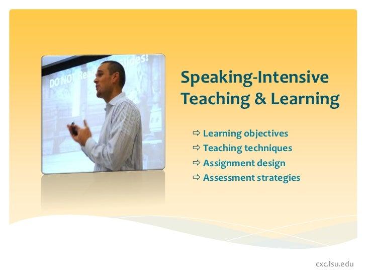 Speaking-Intensive Teaching & Learning<br /><ul><li>Learning objectives
