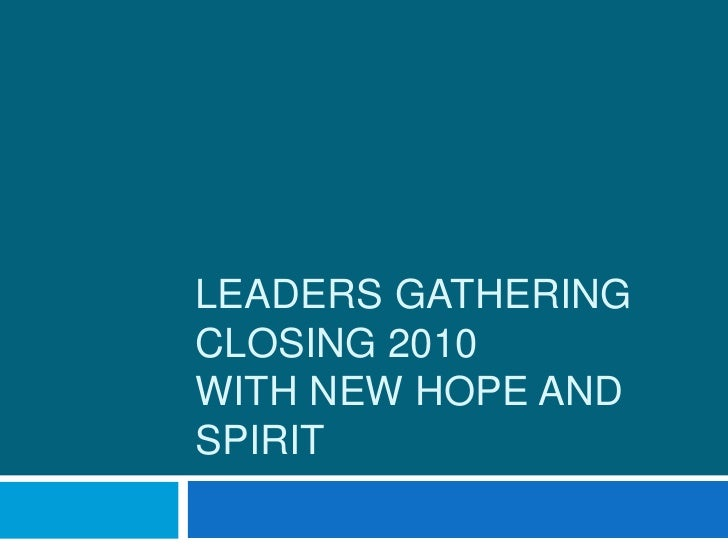 Leaders gatheringclosing 2010 with new hope and spirit<br />