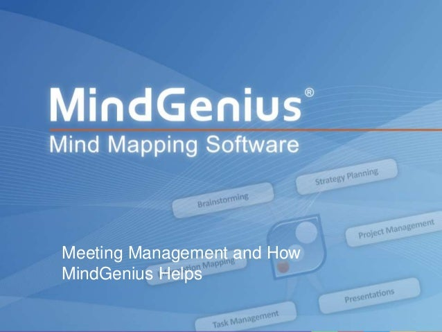 All rights reserved worldwide. Copyright © 2013 MindGenius Ltd.Meeting Management and HowMindGenius Helps