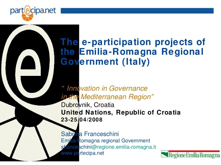 """The e-participation projects ofthe Emilia-Romagna RegionalGovernment (Italy)"""" Innovation in Governancein the Mediterranean..."""