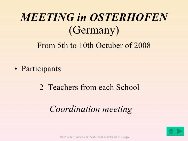 MEETING in OSTERHOFEN (Germany) From 5th to 10th Octuber of 2008 <ul><li>Participants </li></ul><ul><ul><ul><li>2  Teacher...