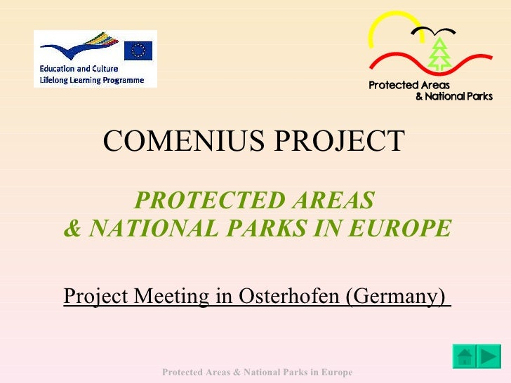 COMENIUS PROJECT   PROTECTED AREAS  & NATIONAL PARKS IN EUROPE Project Meeting in Osterhofen (Germany)