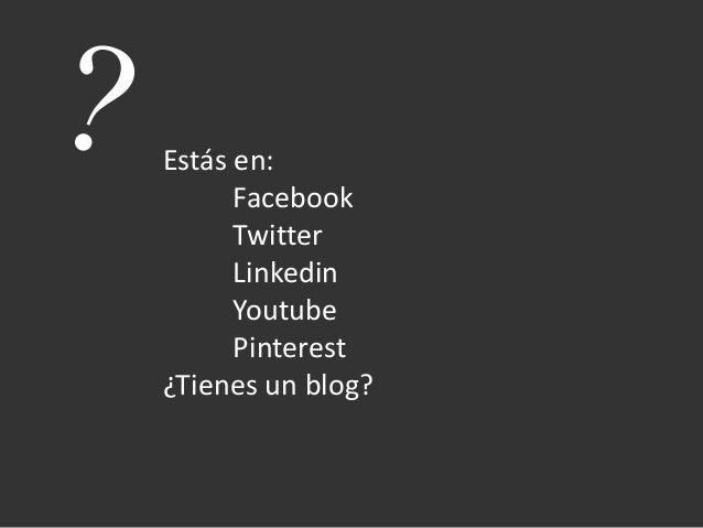 Estás en:      Facebook      Twitter      Linkedin      Youtube      Pinterest¿Tienes un blog?