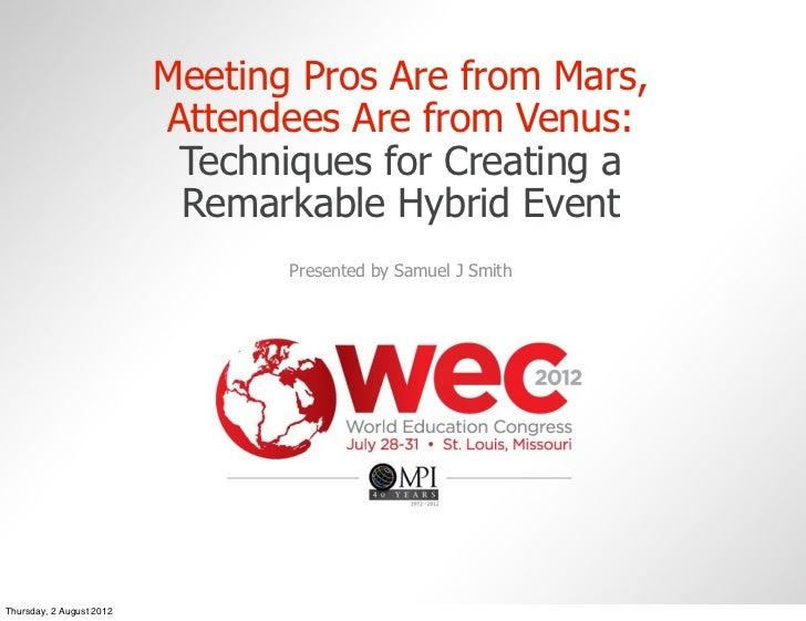 Meeting Pros Are from Mars,                          Attendees Are from Venus:                           Techniques for Cr...