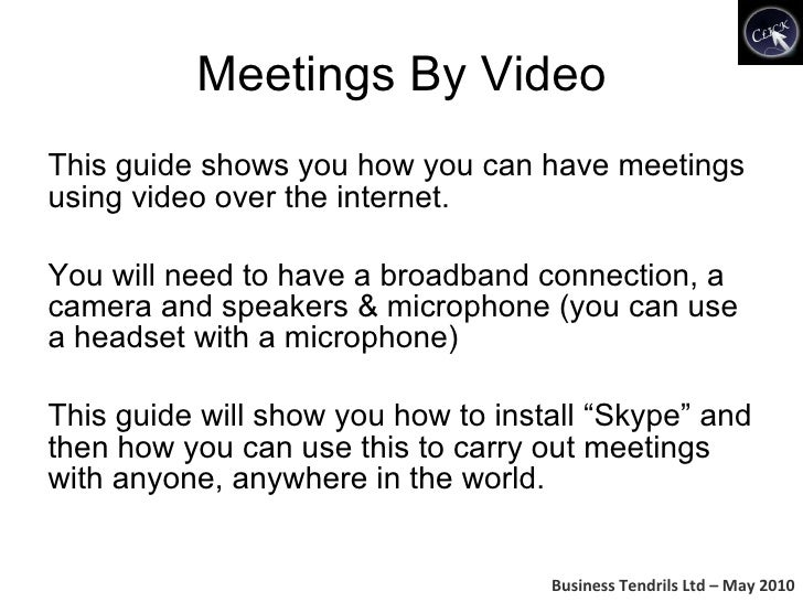 Meetings By Video <ul><li>This guide shows you how you can have meetings using video over the internet. </li></ul><ul><li>...