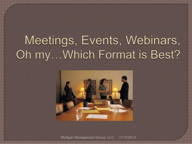 Meetings, Events, Webinars Oh My! Which Meeting Format is the Best?