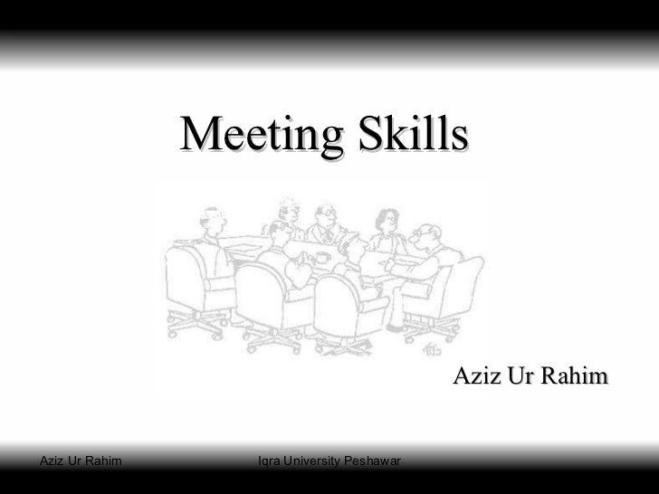 Meeting Skills Aziz Ur Rahim