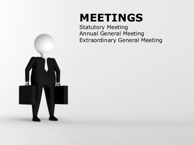 MEETINGS  Statutory Meeting Annual General Meeting Extraordinary General Meeting  Free Powerpoint Templates  Page 1