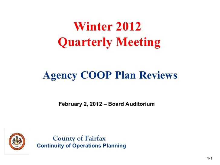 Agency COOP Plan Reviews Winter 2012  Quarterly Meeting February 2, 2012 – Board Auditorium