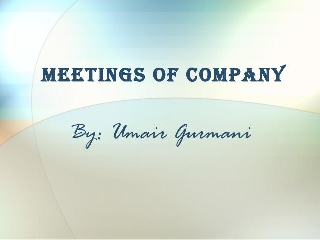 Meetings of CoMpany  By: Umair Gurmani