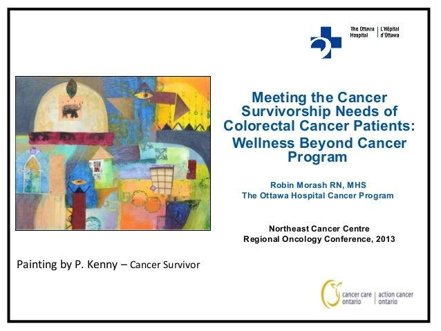 Meeting the Cancer Survivorship Needs of Colorectal Cancer: The Wellness Beyond Cancer Program, Ms. Robin Morash