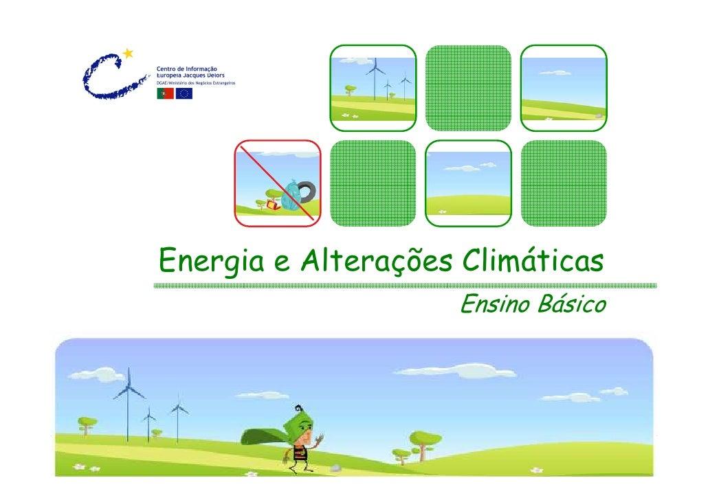 Energia e Alterações Climáticas                    Ensino Básico                                Outubro 2008
