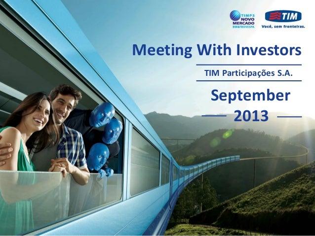Meeting With Investors TIM Participações S.A. September 2013